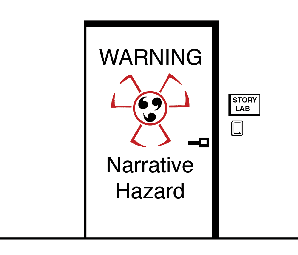 "Story lab door with sign that says ""Warning: Narrative Hazard"""
