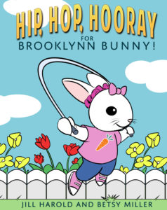 cover of picture book Hip, Hop, Hooray for Brooklynn Bunny! by Jill Harold and Betsy Miller